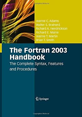 The FORTRAN 2003 Handbook: The Complete Syntax, Features and Procedures 9781846283789