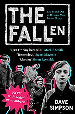 The Fallen: Life in and Out of Britain's Most Insane Group 9781847671448