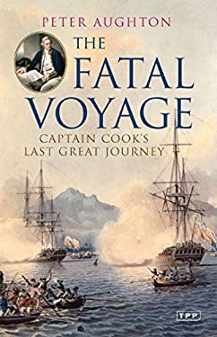 The Fatal Voyage: Captain Cook's Last Great Journey 9781845114046