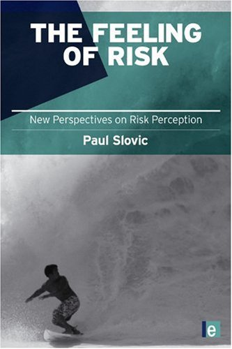 The Feeling of Risk: New Perspectives on Risk Perception 9781849711487