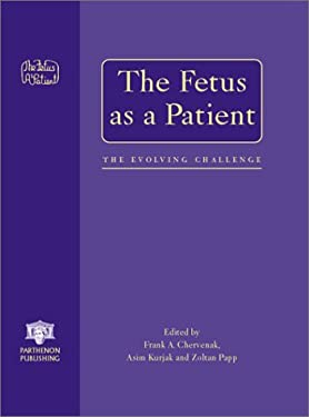 The Fetus as a Patient: The Evolving Challenge 9781842141571