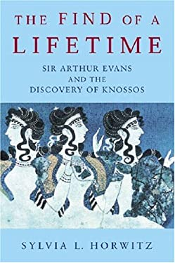 The Find of a Lifetime: Sir Arthur Evans and the Discovery of Knossos 9781842122211