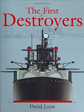 The First Destroyers [With Set of Plans for Modelmakers] 9781845600105