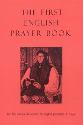The First English Prayer Book: The First Worship Edition Since the Original Publication in 1549 9781846941306