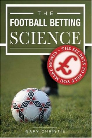 The Football Betting Science 9781845491185