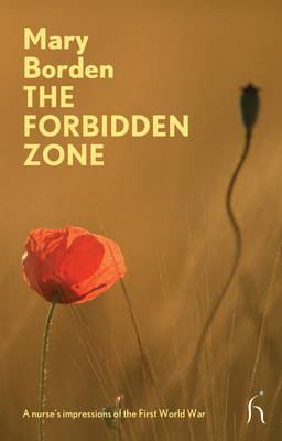 The Forbidden Zone: A Nurse's Impressions of the First World War 9781843914433