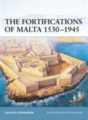The Fortifications of Malta 1530-1945 9781841766935