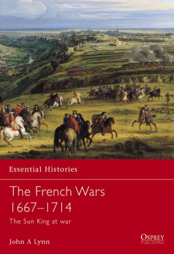 The French Wars 1667-1714: The Sun King at War 9781841763613