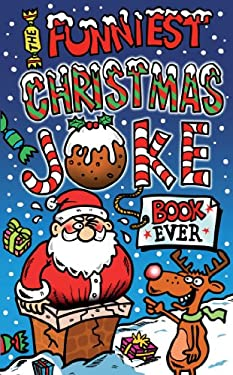 The Funniest Christmas Joke Book Ever 9781849395083