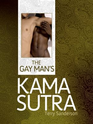 The Gay Man's Kama Sutra 9781847327147