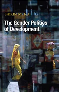 The Gender Politics of Development: Essays in Hope and Despair 9781842778388