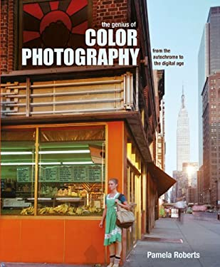 The Genius of Color Photography: From the Autochrome to the Digital Age 9781847960153