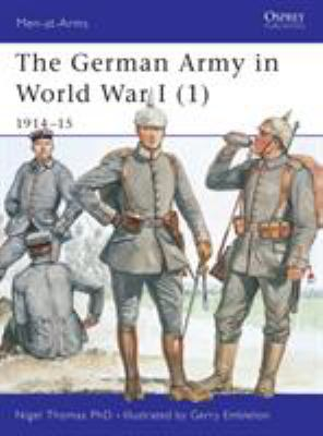 The German Army in World War I (1): 1914-15 9781841765655