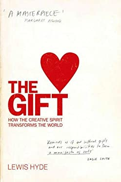 The Gift: How the Creative Spirit Transforms the World 9781841959931
