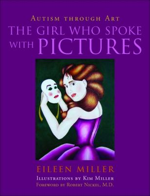 The Girl Who Spoke with Pictures: Autism Through Art 9781843108894