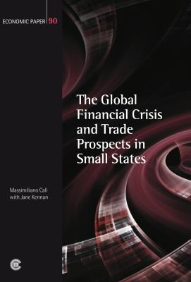 The Global Financial Crisis and Trade Prospects in Small States 9781849290265
