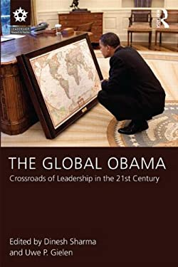 The Global Obama: Crossroads of Leadership in the 21st Century 9781848726260
