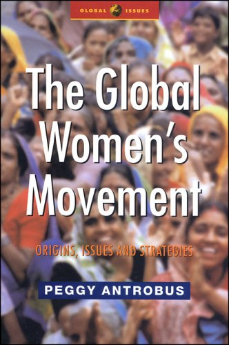 The Global Women's Movement: Origins, Issues and Strategies 9781842770177