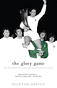 The Glory Game: The New Edition of the British Football Classic 9781840182422