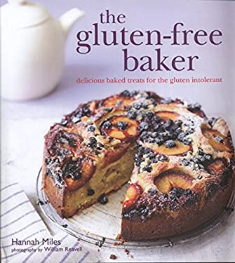 The Gluten-Free Baker: Delicious Baked Treats for the Gluten Intolerant 9781849751377