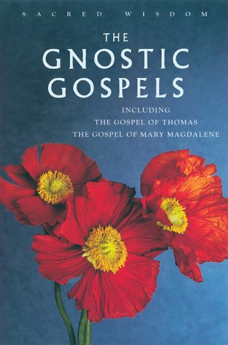The Gnostic Gospels: Including the Gospel of Thomas the Gospel of Mary Magdalene 9781842931219