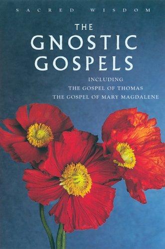 The Gnostic Gospels: Including the Gospel of Thomas the Gospel of Mary Magdalene