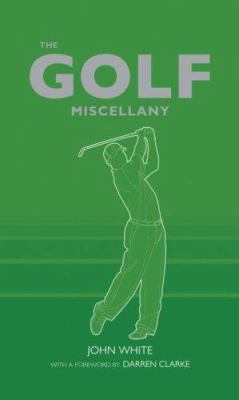The Golf Miscellany 9781847320407