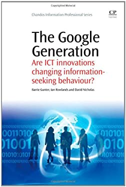 The Google Generation: Are ICT Innovations Changing Information-Seeking Behavior? 9781843345572