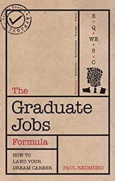 The Graduate Jobs Formula: Improve Your Employability and Land Your Dream Career 9781844552115