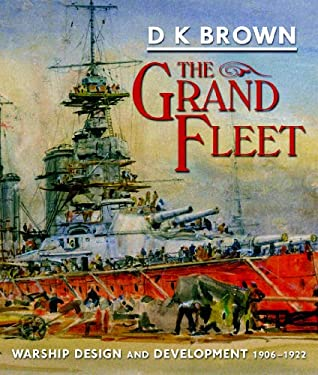 The Grand Fleet: Warship Design and Development, 1906-1922 9781848320857