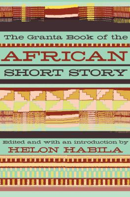 The Granta Book of the African Short Story 9781847082473