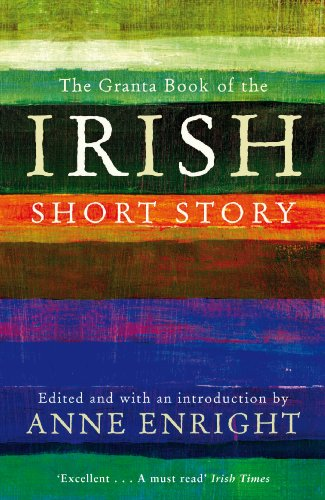 The Granta Book of the Irish Short Story 9781847082558