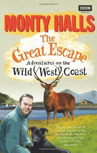 The Great Escape: Adventures on the Wild West Coast. Monty Halls 9781846076220