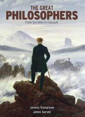 The Great Philosophers: From Socrates to Foucault 9781848370180