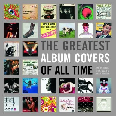 The Greatest Album Covers of All Time 9781843404811