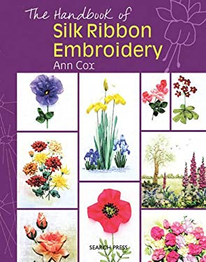 The Handbook of Silk Ribbon Embroidery 9781844484607
