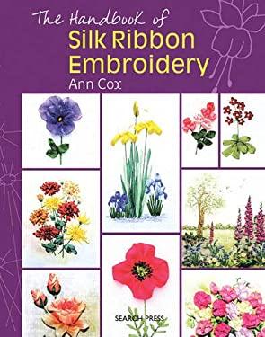 The Handbook of Silk Ribbon Embroidery 9781844484607