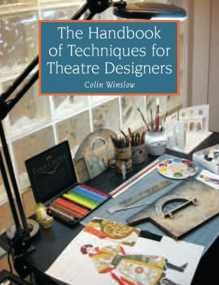 The Handbook of Techniques for Theatre Designers 9781847972002