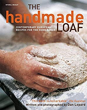 The Handmade Loaf: Contemporary Recipes for the Home Baker 9781845333898