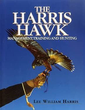The Harris Hawk: Management, Training and Hunting 9781840371468