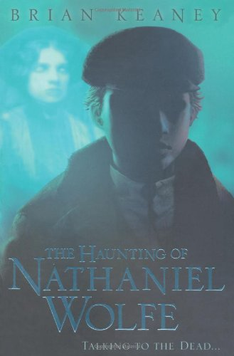 The Haunting of Nathaniel Wolfe 9781846165207