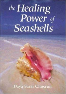 The Healing Power of Seashells 9781844090686