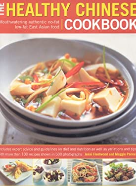 The Healthy Chinese Cookbook: Mouthwatering Authentic No-Fat Low-Fat East Asian Food 9781844763320