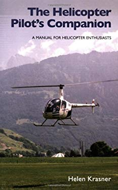 The Helicopter Pilot's Companion: A Manual for Helicopter Enthusiasts 9781847970497