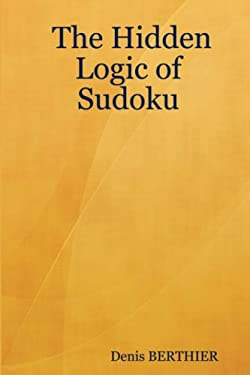 The Hidden Logic of Sudoku 9781847534729