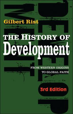 The History of Development: From Western Origins to Global Faith 9781848131897