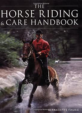 The Horse Riding and Care Handbook 9781845378189