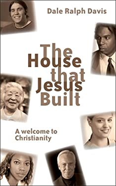The House That Jesus Built: A Welcome to Christianity 9781845502263