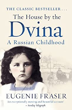 The House by the Dvina: A Russian Childhood 9781845965730