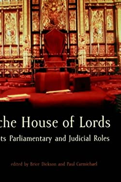 The House of Lords: Its Parliamentary and Judicial Roles 9781841130200